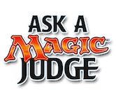 Ask A Magic Judge